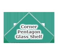 Pentagon Glass Shelves