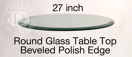"27"" Round Glass Table Top, 1/2"" Thick, Beveled Edge"