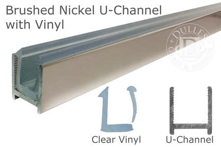 95 Brushed Nickel Dry Glaze U-Channel with Clear Vinyl