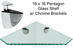 Corner Pentagon Glass Shelf 16 x 16 w/Chrome Brackets
