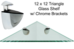 Triangle Glass Shelf 12 x 12 w/Chrome Brackets